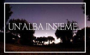 Read more about the article Un'Alba Insieme